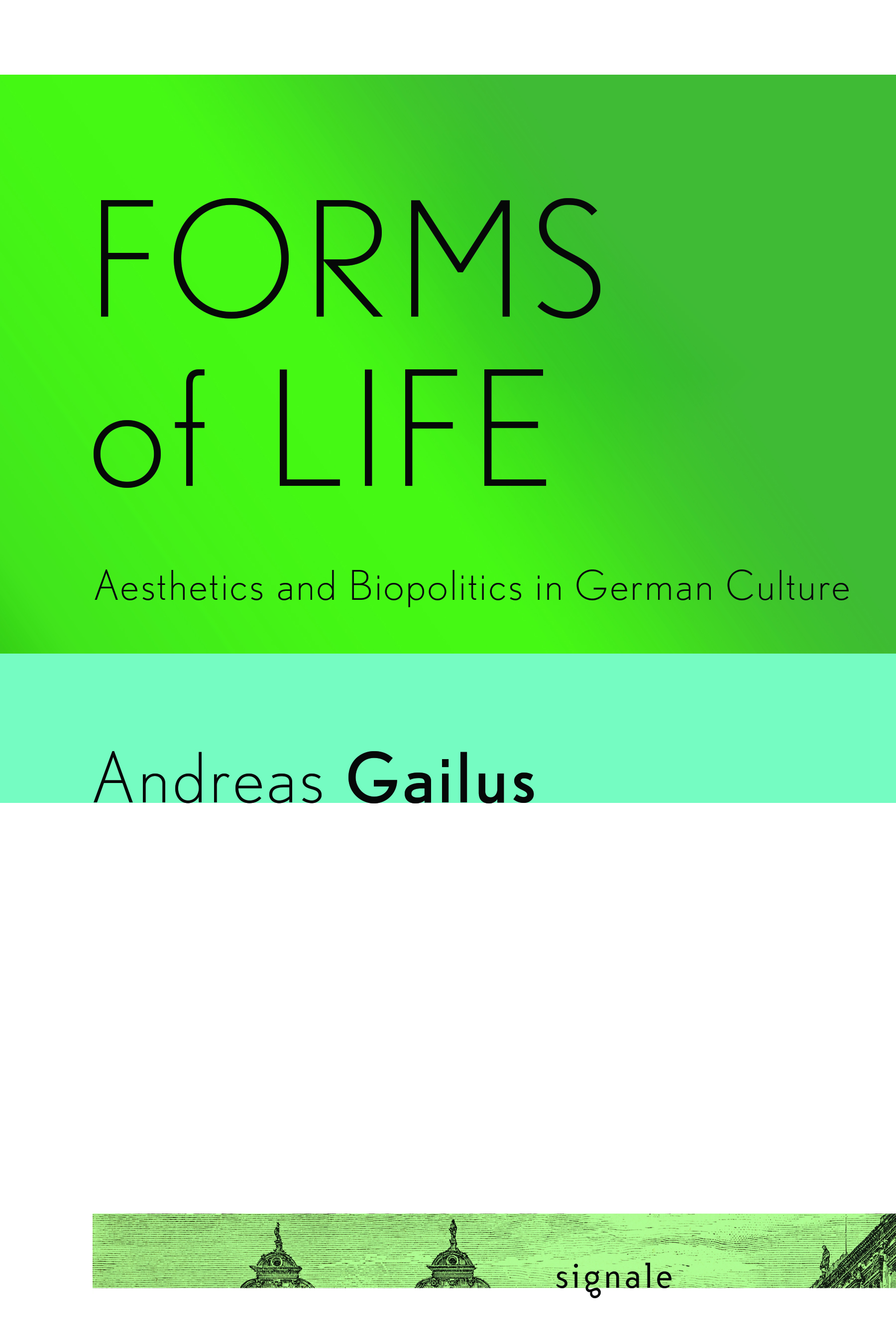 Forms of Life: Aesthetics and Biopolitics in German Culture Couverture du livre